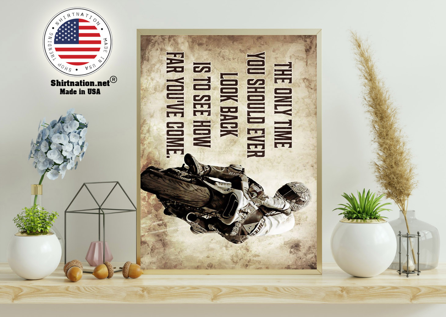 Racing motorcycle The only time you should ever look back is to see how far youve come poster 11