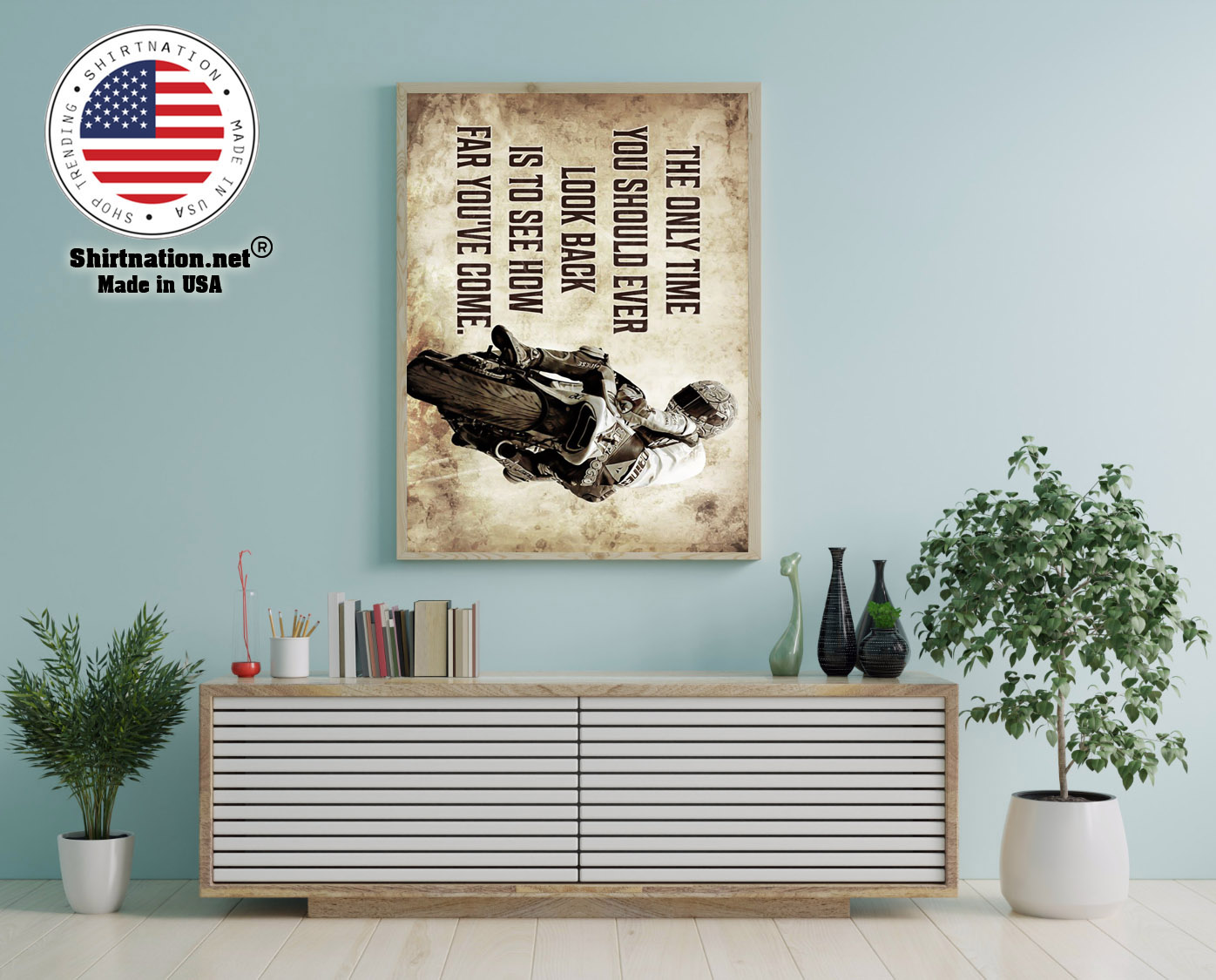 Racing motorcycle The only time you should ever look back is to see how far youve come poster 12