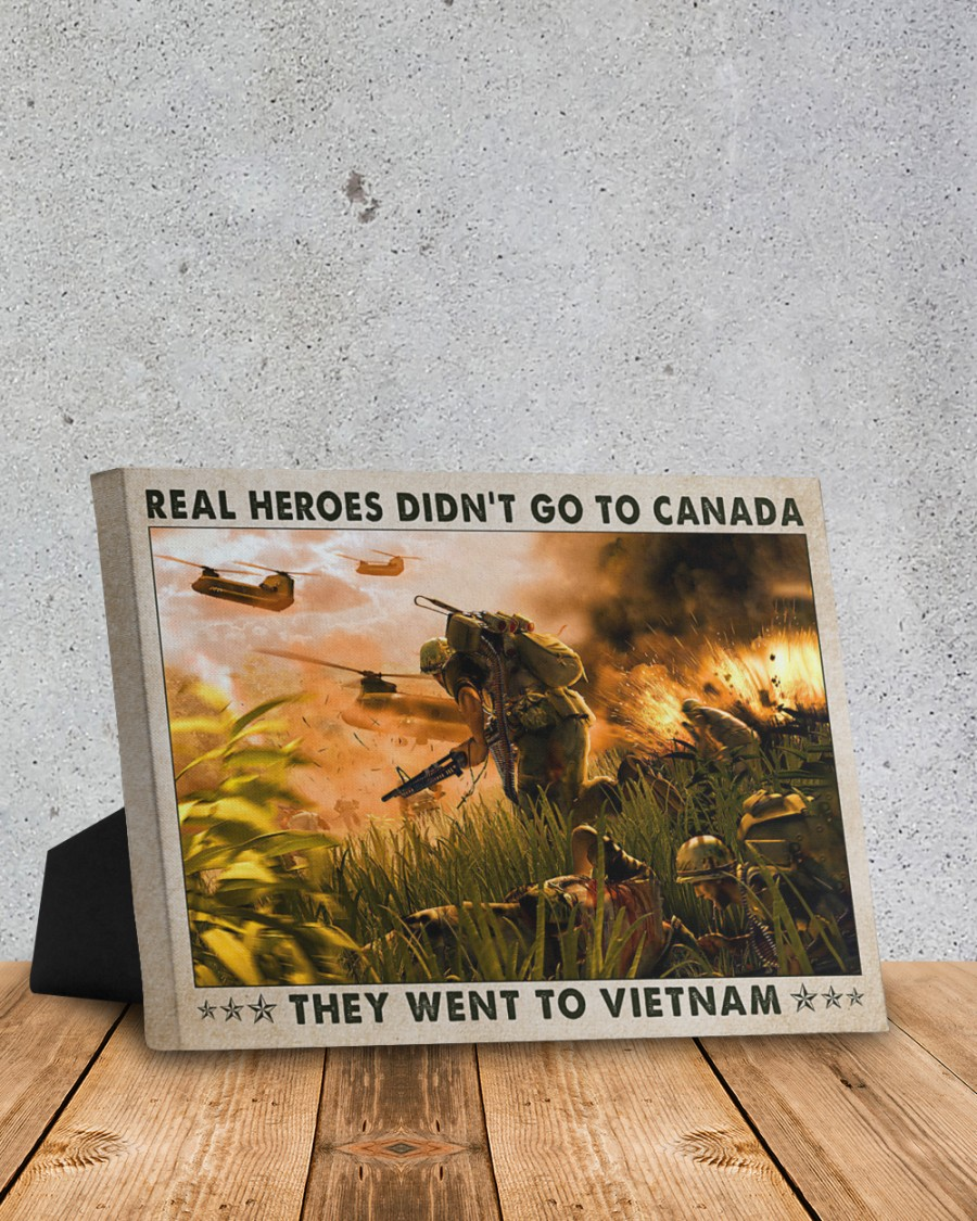 Real heroes didnt go to canada they went to vietnam poster4