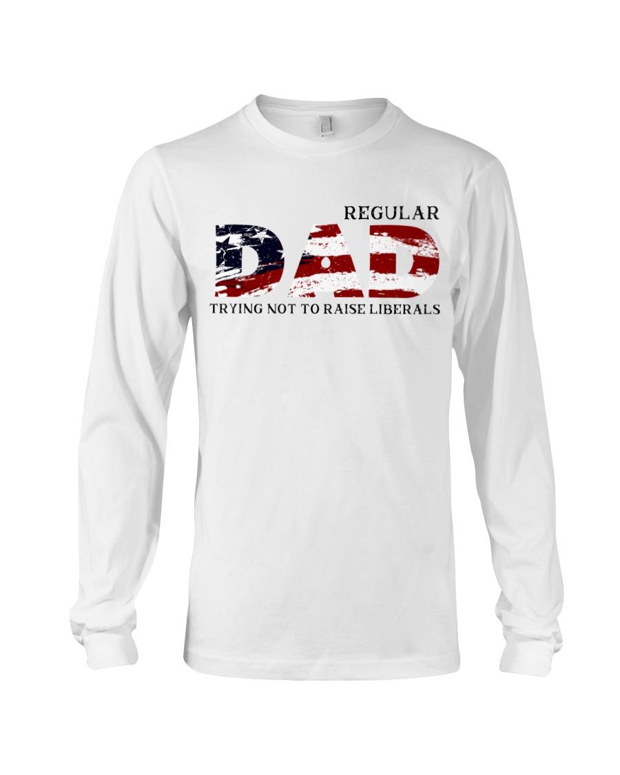 Regular dad trying not to raise liberals shirt 11