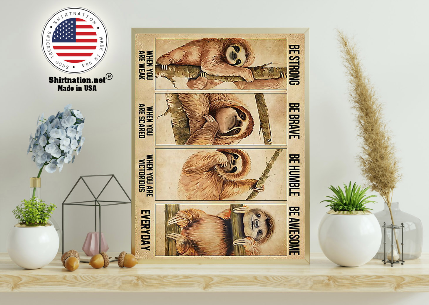 Sloth be strong be brave be humble be awesome poster 11