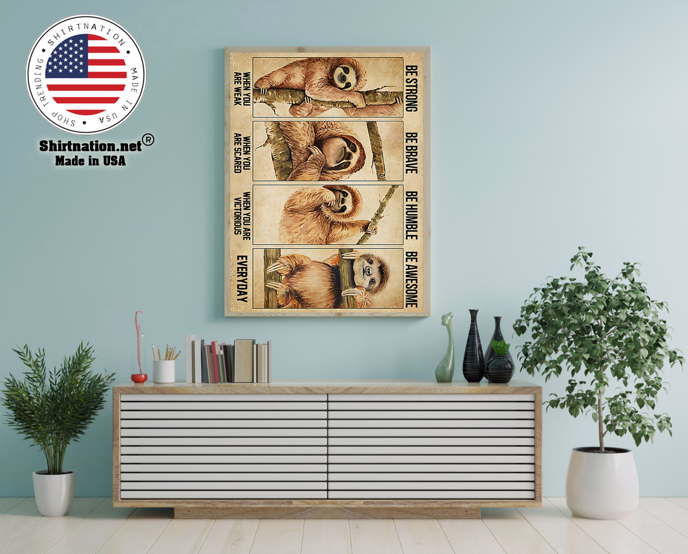 Sloth be strong be brave be humble be awesome poster 12