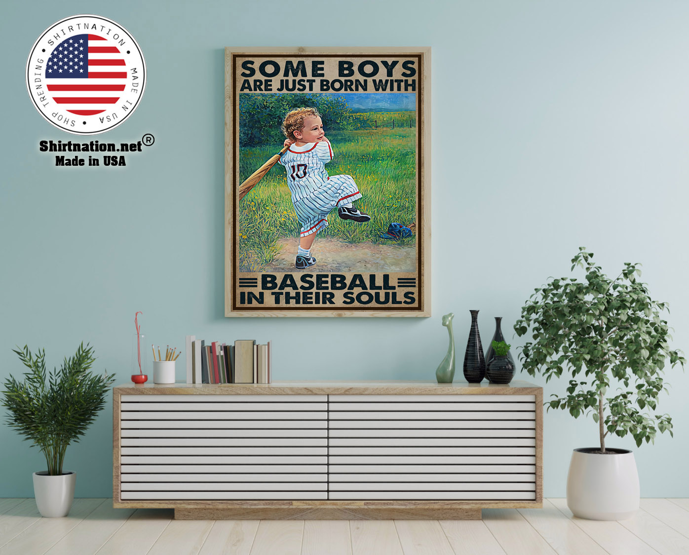 Some boys are just born with baseball in their souls poster 12 1