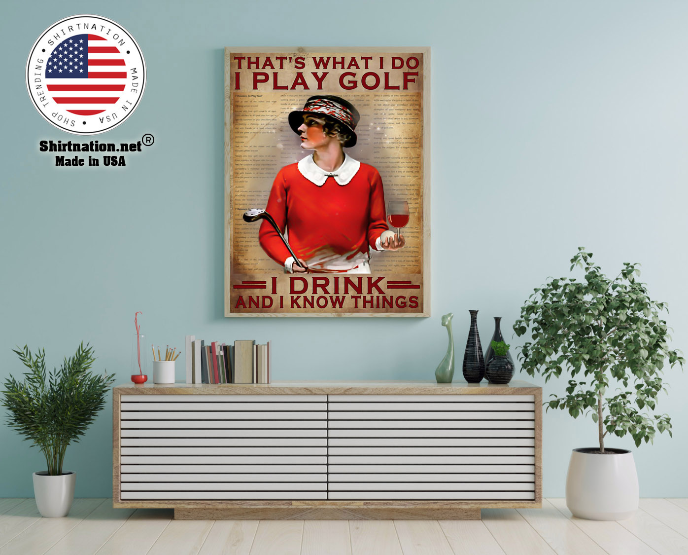 Thats what I do I play golf I drink and I know things poster 12