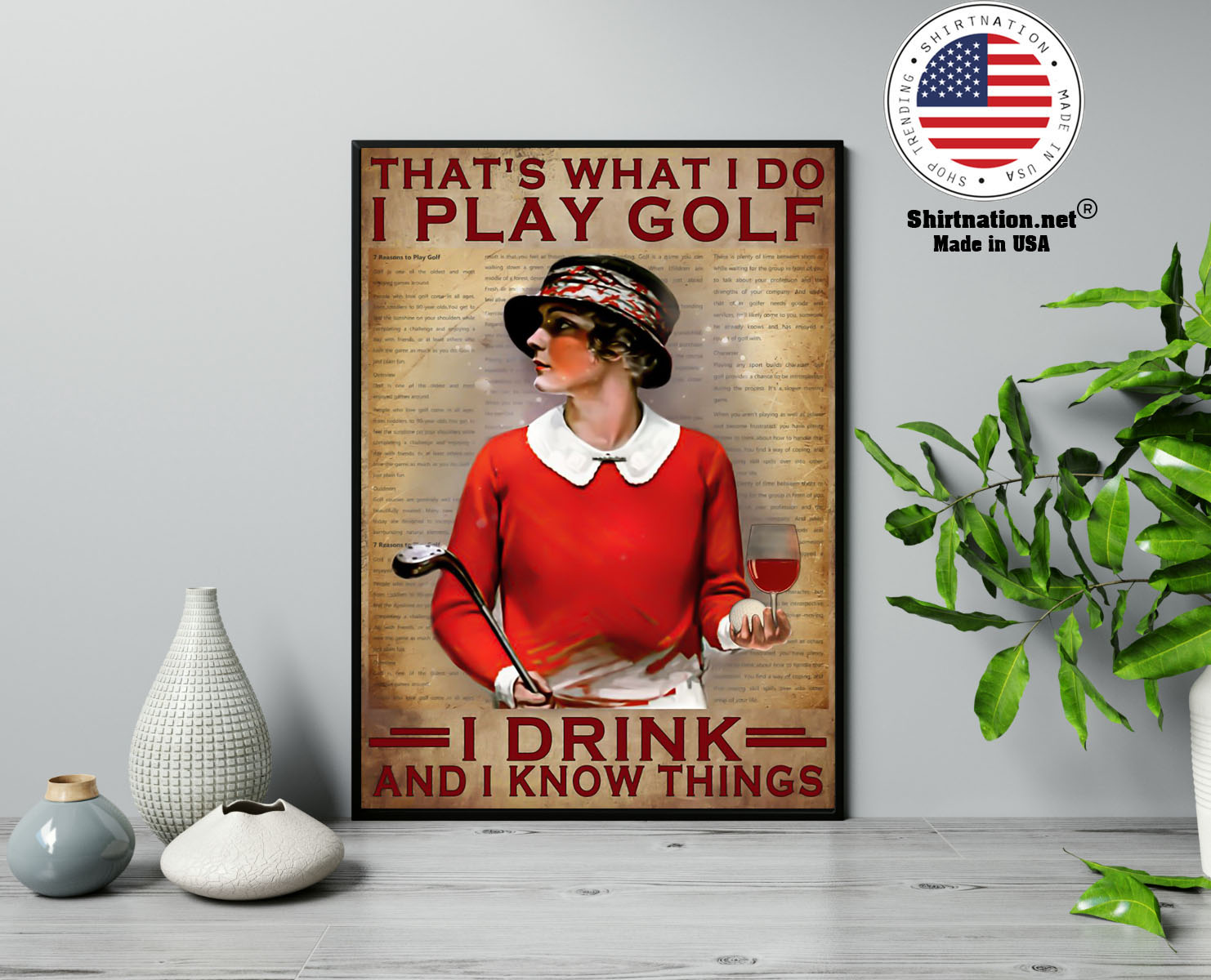 Thats what I do I play golf I drink and I know things poster 13