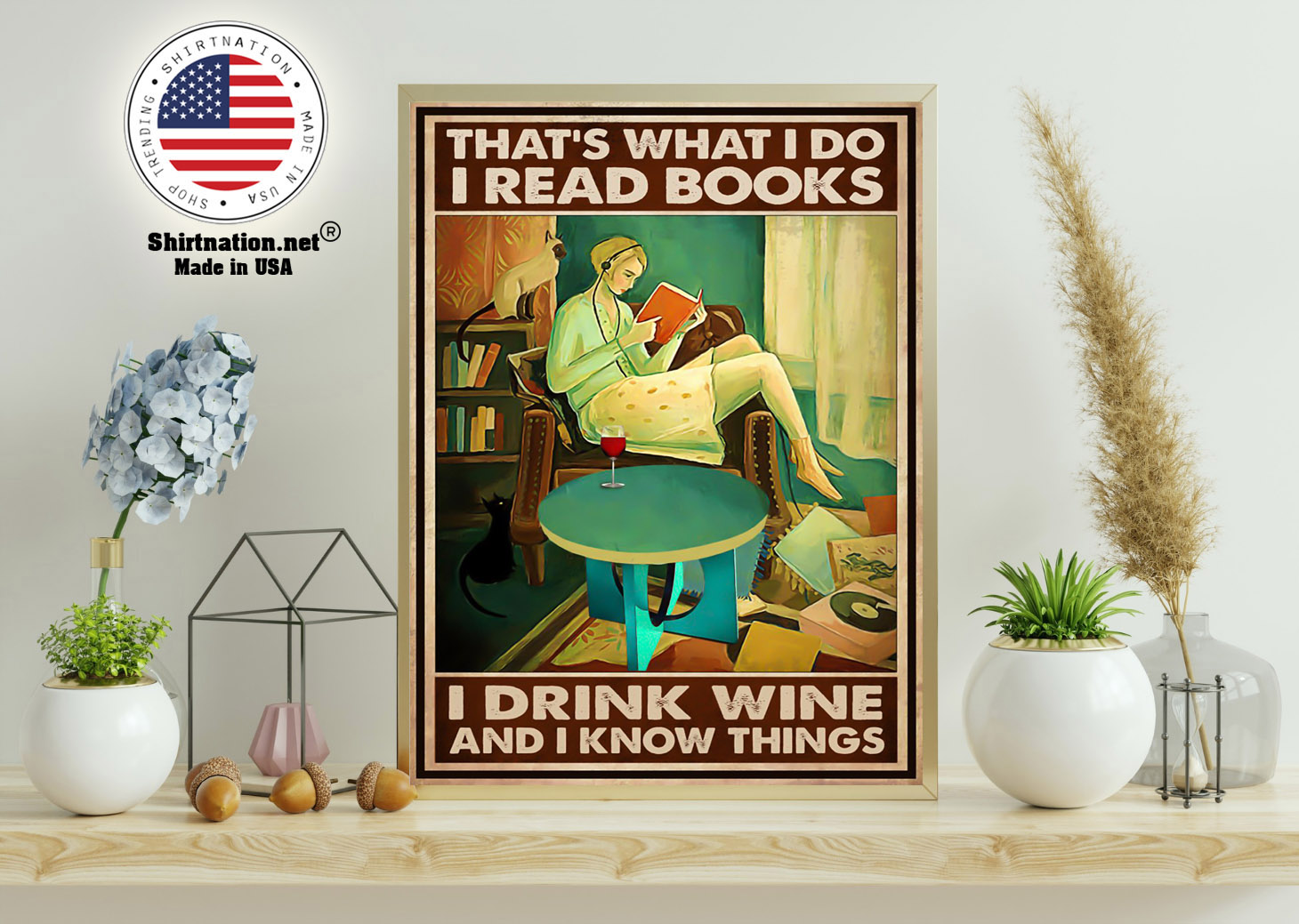 Thats what I do I read books I drink wine and I know things poster 11