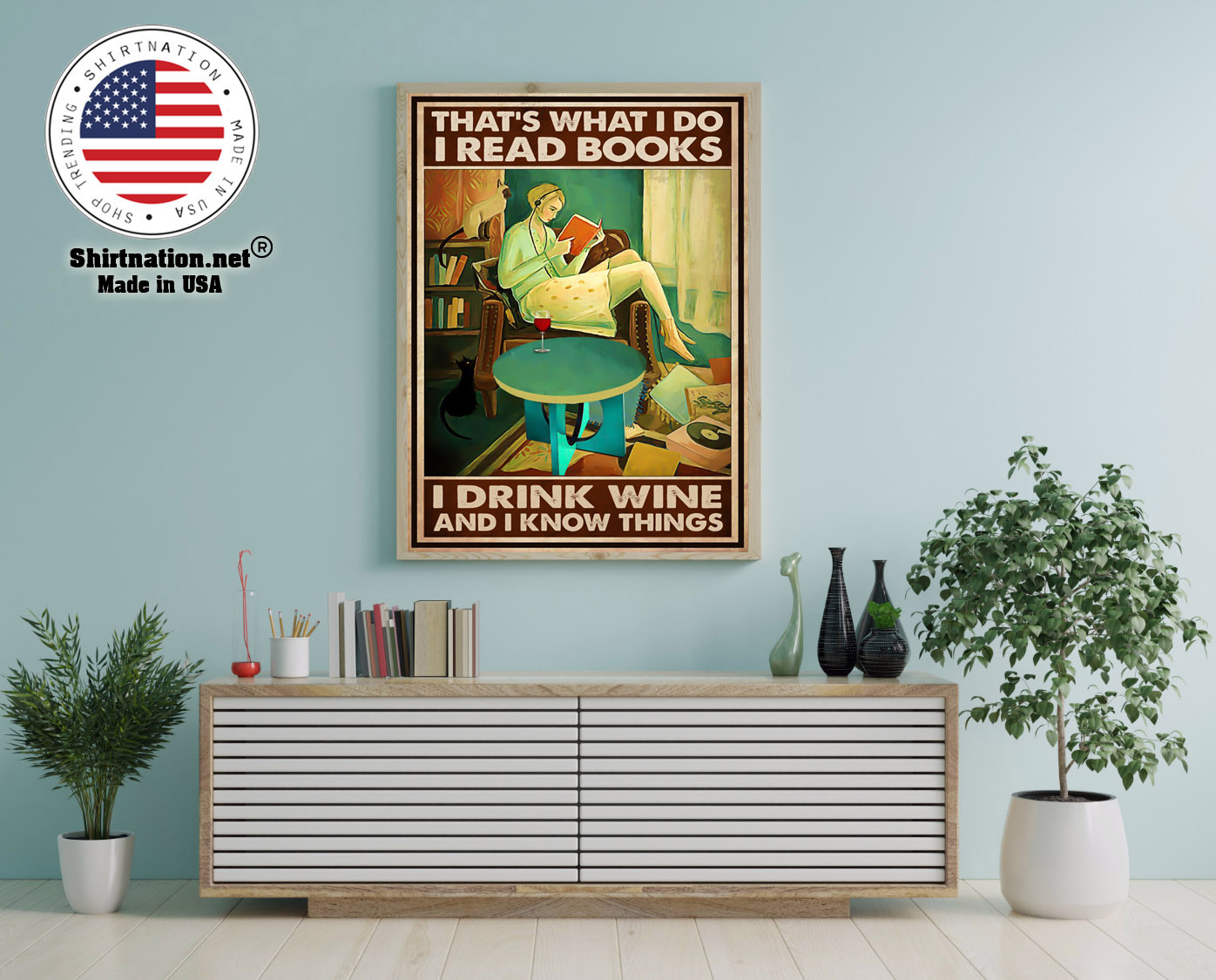 Thats what I do I read books I drink wine and I know things poster 12