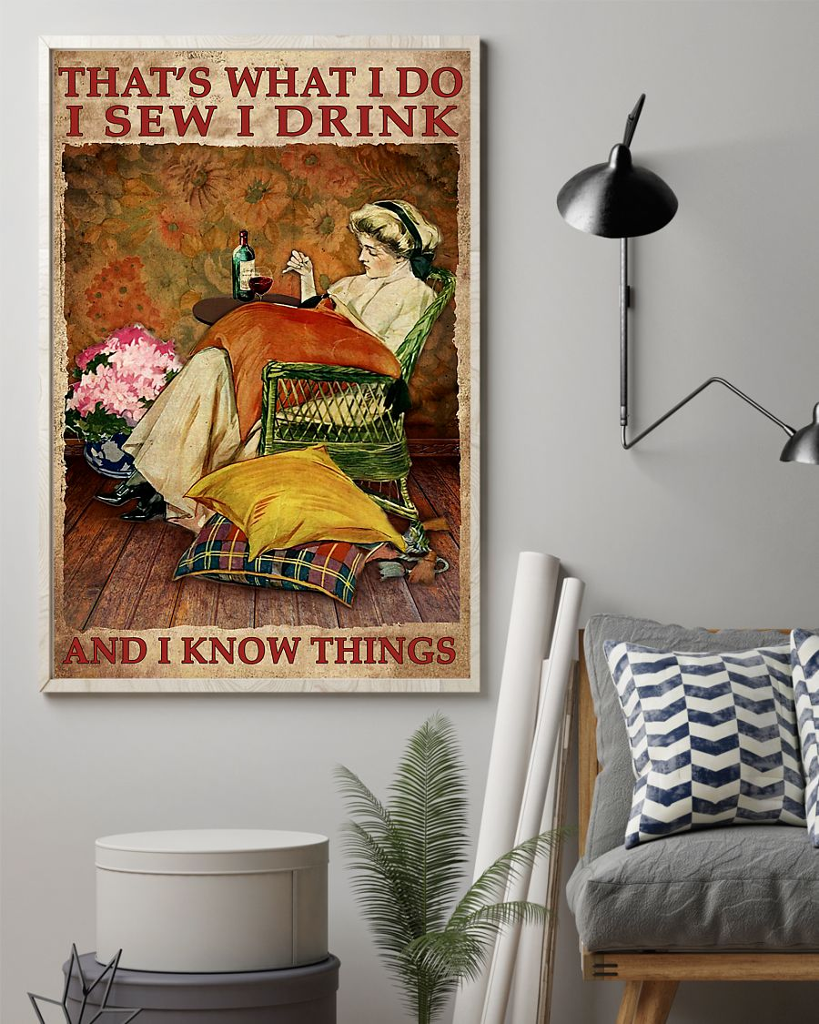 Thats what I do I sew I drink and I know things poster1