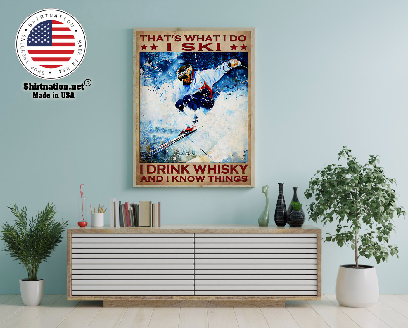 Thats what I do I ski I drink whisky and I know things poster 12