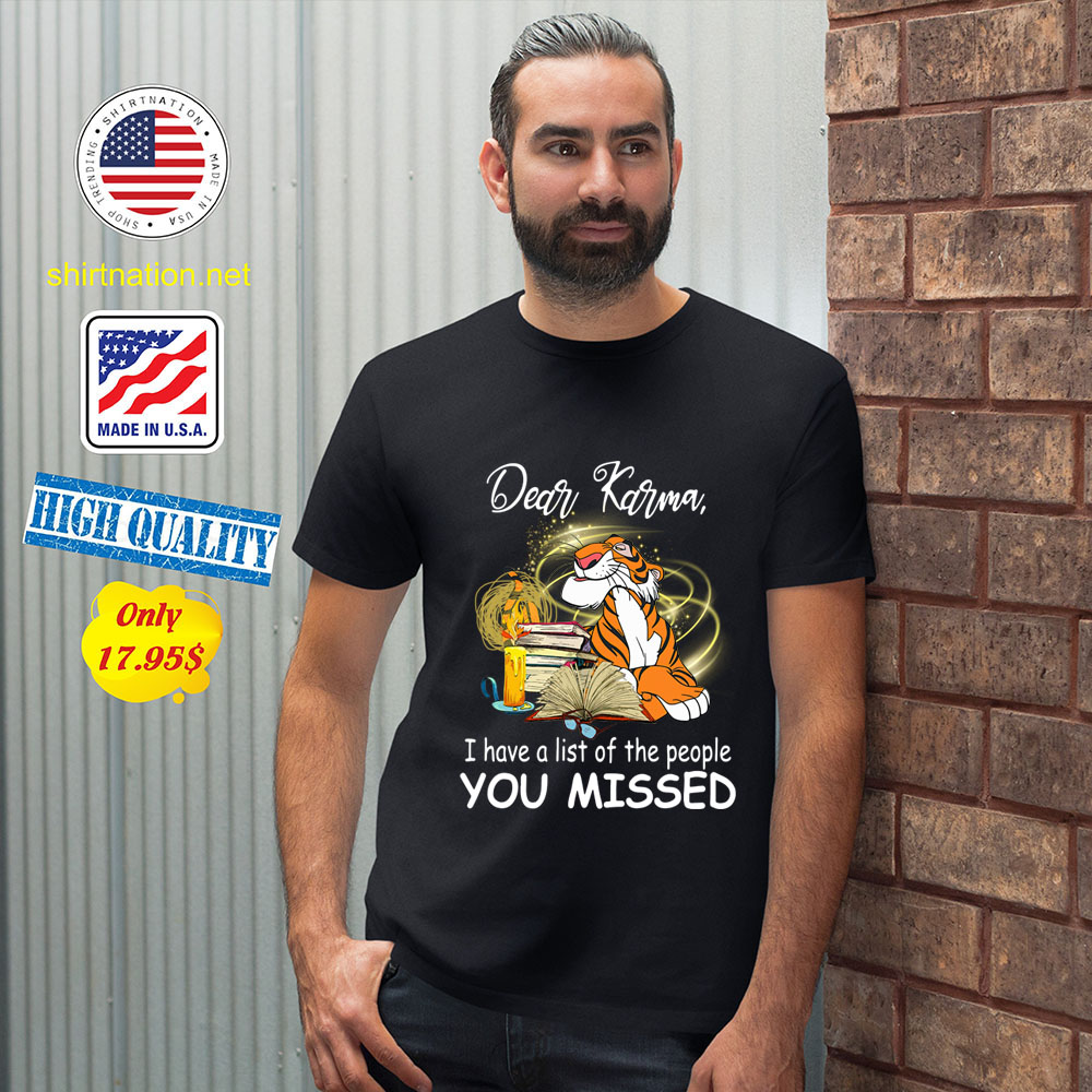 Tigger Dear Karma I have a list of the people you missed shirt 12