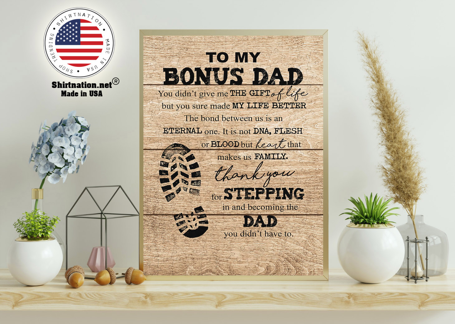 To my bonus dad you didnt give me the gift of life but you sure made my life better poster 11