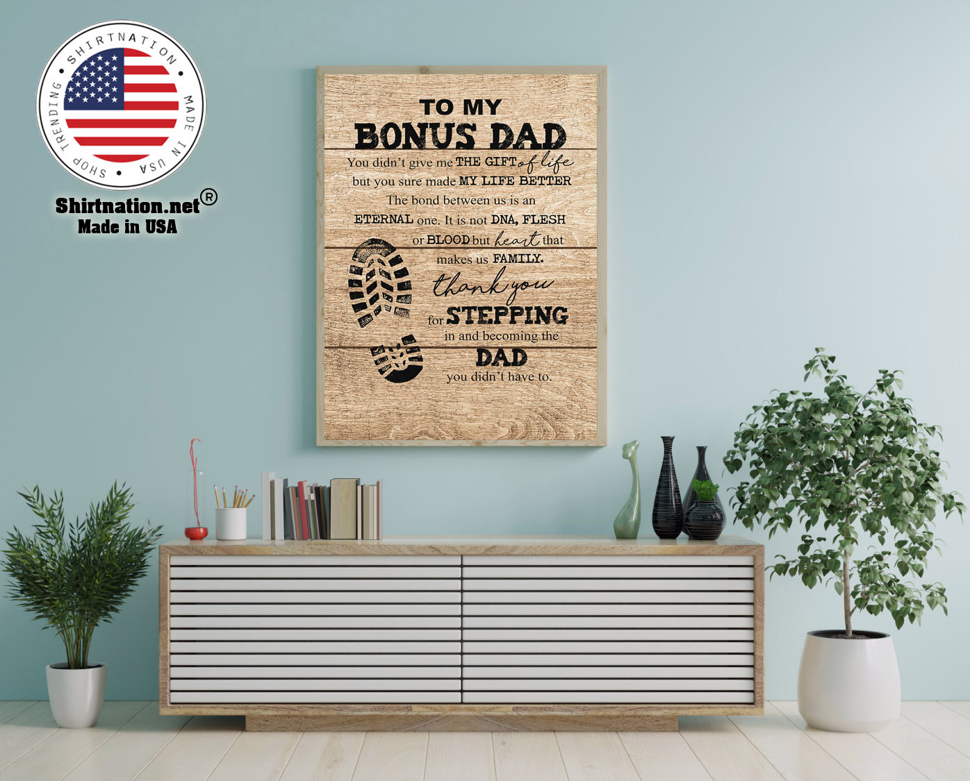To my bonus dad you didnt give me the gift of life but you sure made my life better poster 12