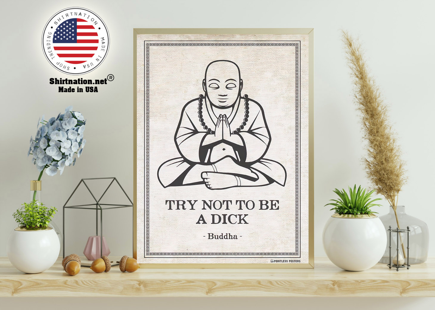 Try not to be a dick buddha poster 11