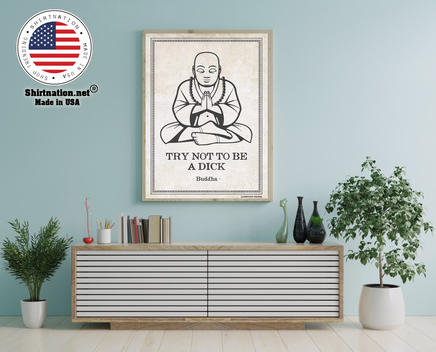 Try not to be a dick buddha poster 12