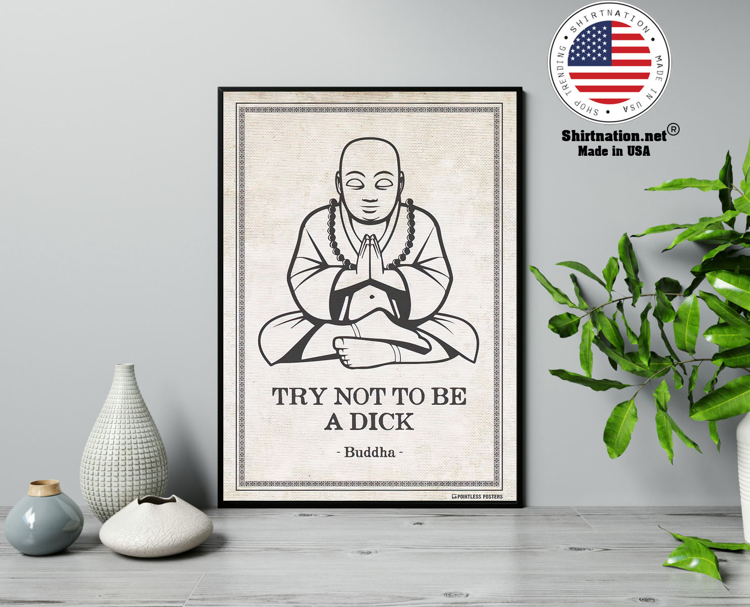 Try not to be a dick buddha poster 13