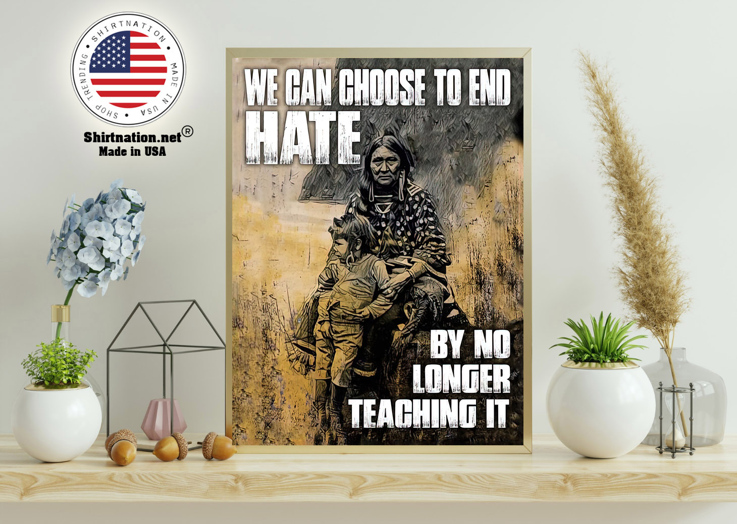 We can choose to end hate by no longer teaching it poster 11
