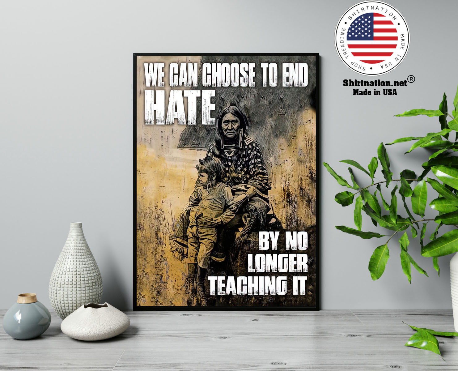 We can choose to end hate by no longer teaching it poster 13