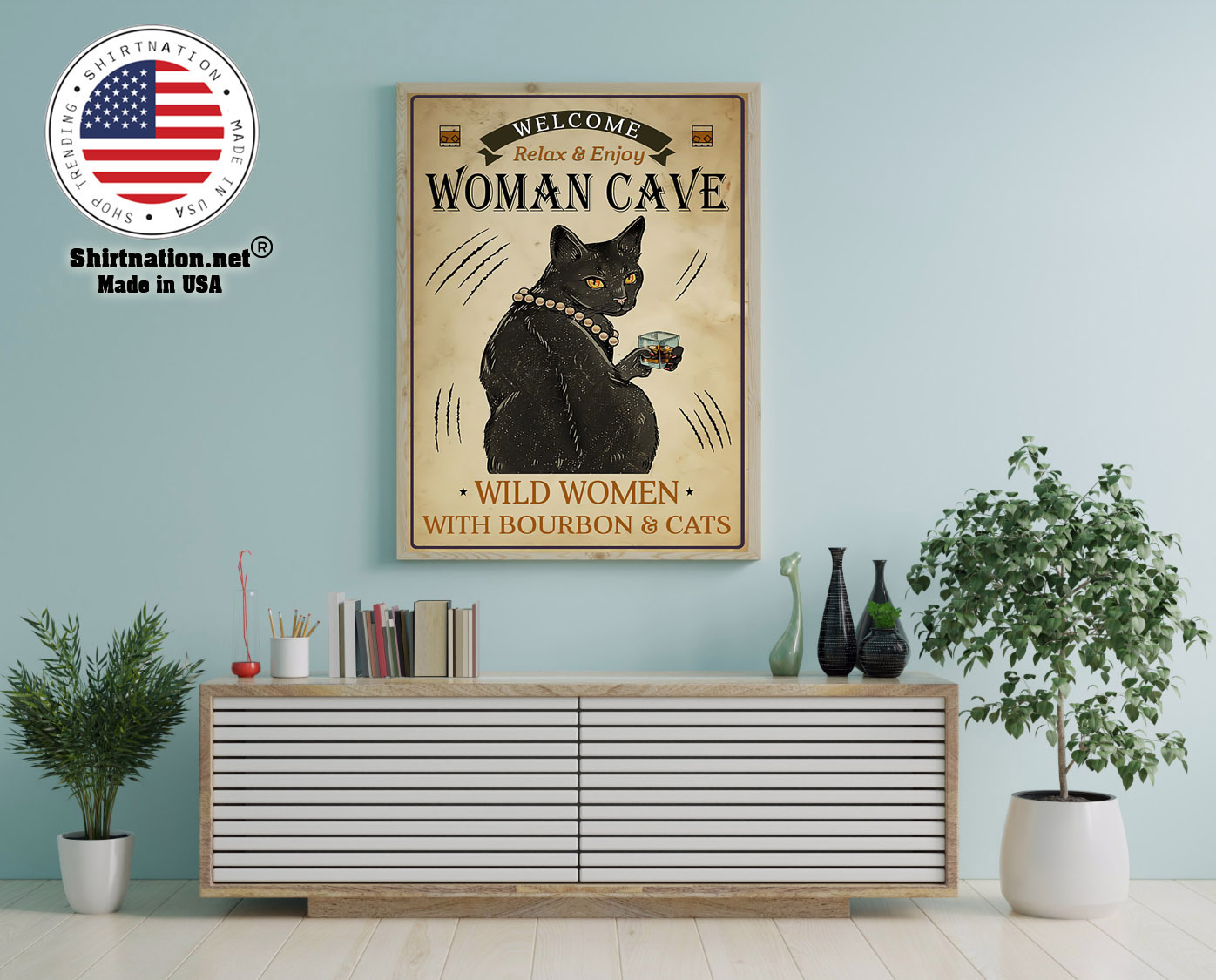 Welcome relax enjoy woman cave will women with bourbon and cats poster 12