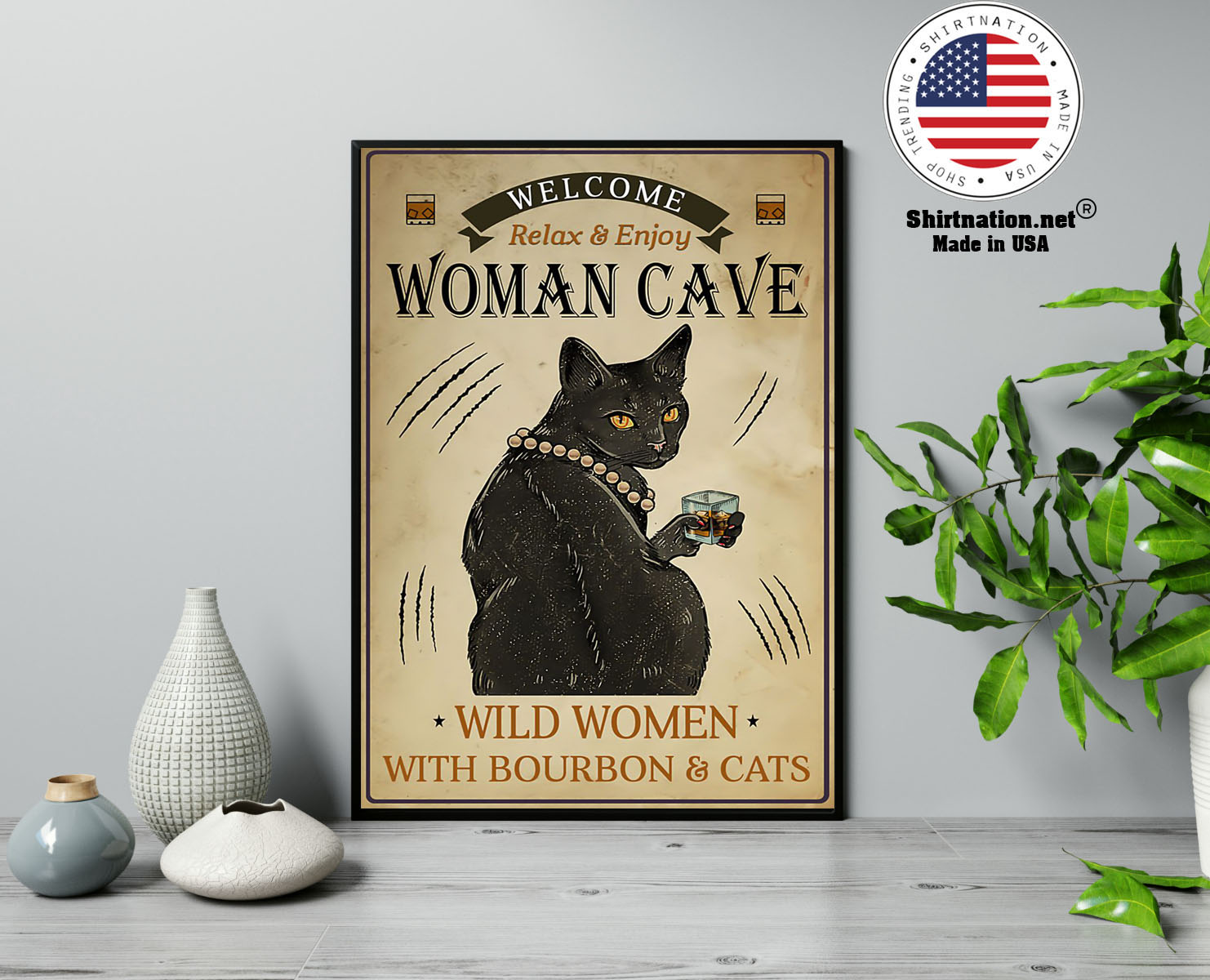 Welcome relax enjoy woman cave will women with bourbon and cats poster 13