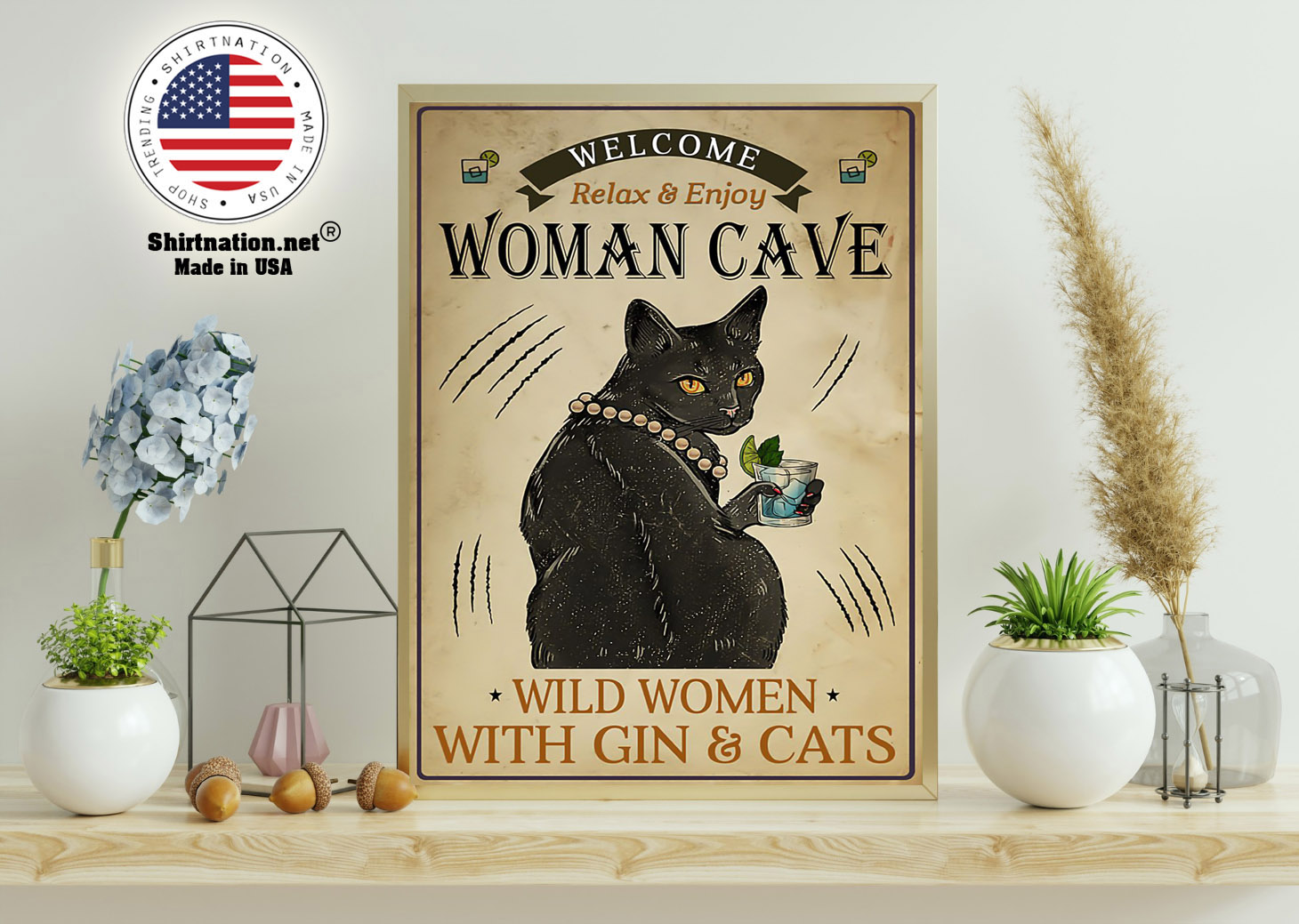 Welcome relax enjoy woman cave will women with gin and cats poster 11
