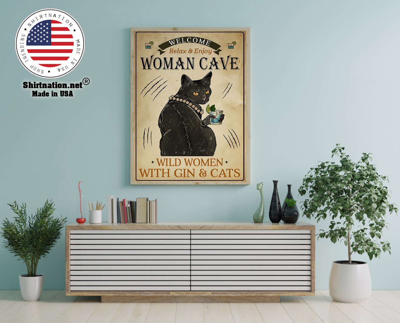 Welcome relax enjoy woman cave will women with gin and cats poster 12