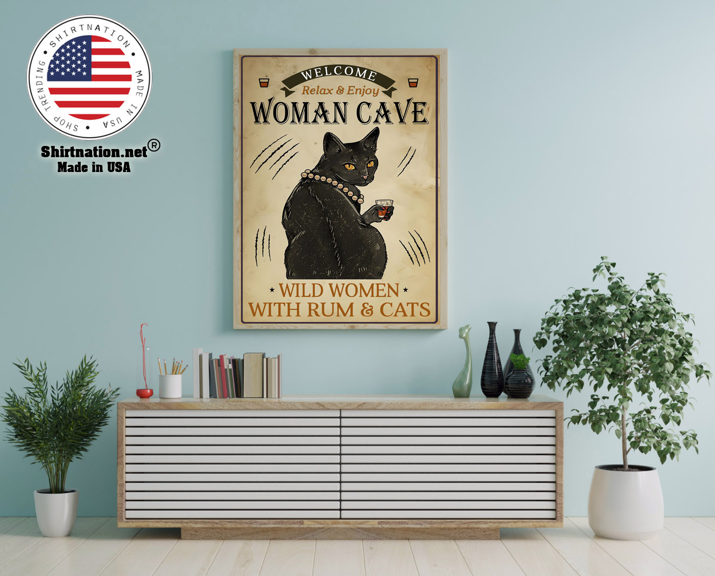 Welcome relax enjoy woman cave will women with rum and cats poster 12