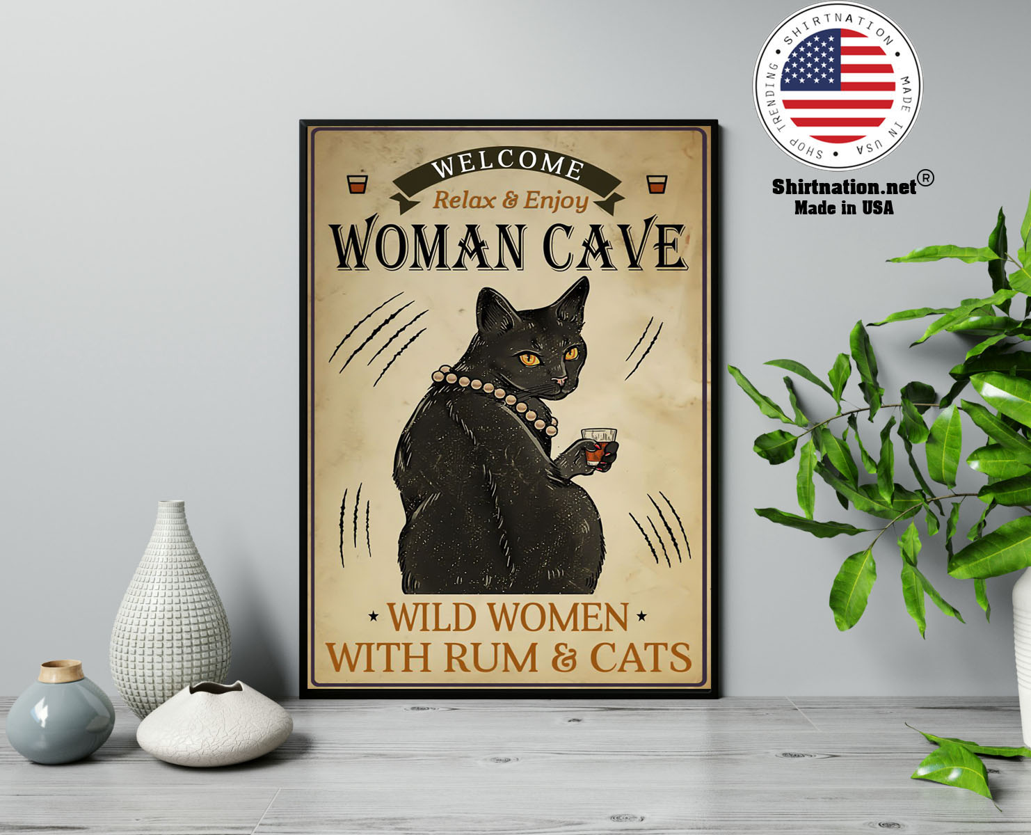 Welcome relax enjoy woman cave will women with rum and cats poster 13