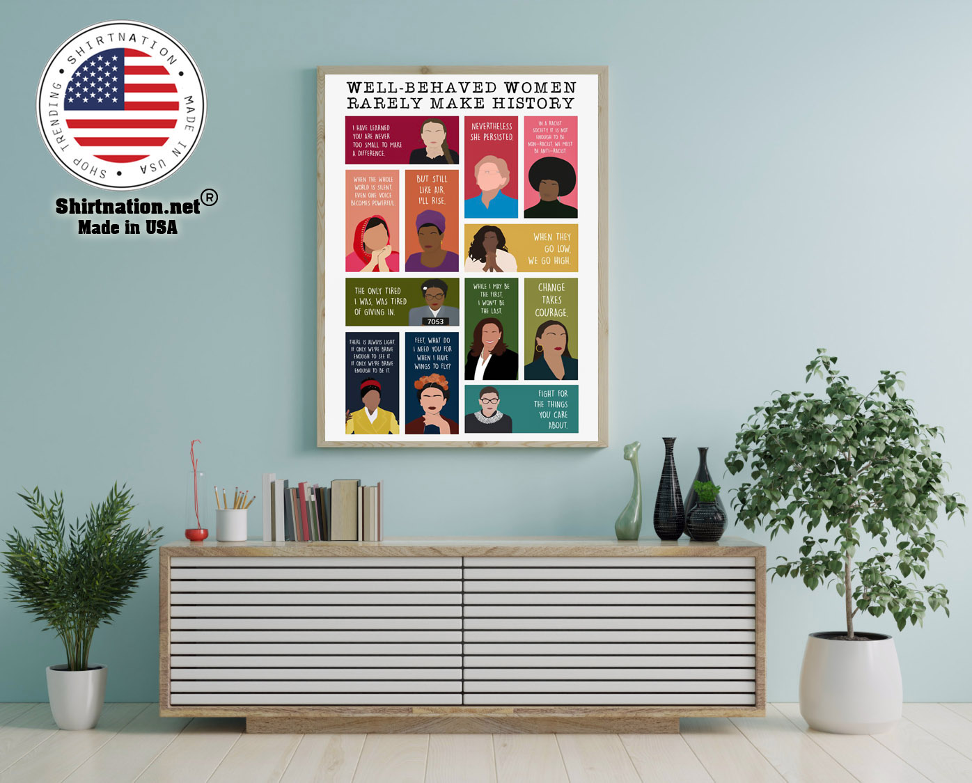 Well behaved women rarely make history poster 12