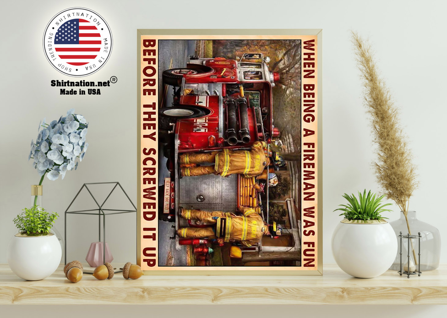 When being a fireman was fun before they screwed it up poster 11