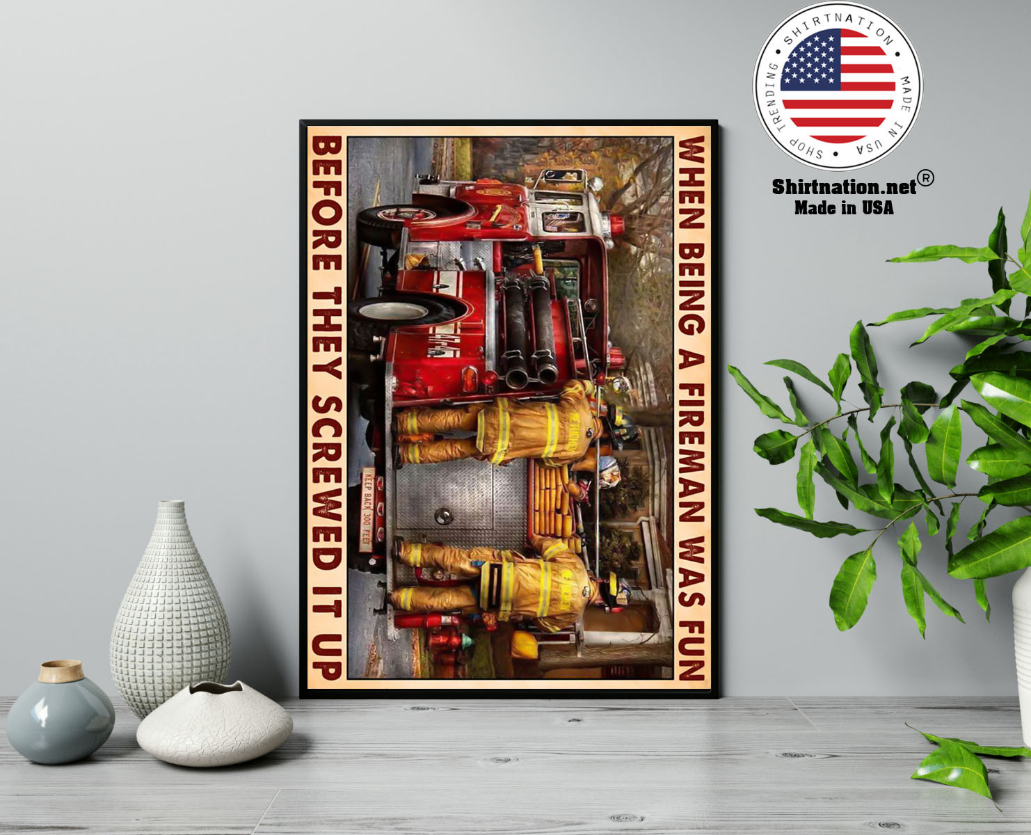 When being a fireman was fun before they screwed it up poster 13