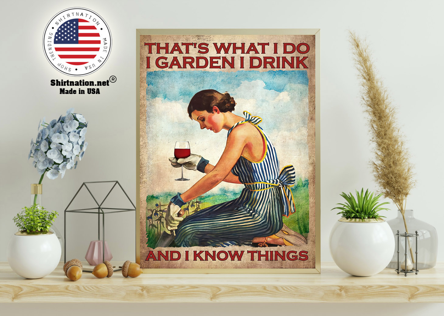 Wine Thats what I do I garden I drink and I know things poster 11