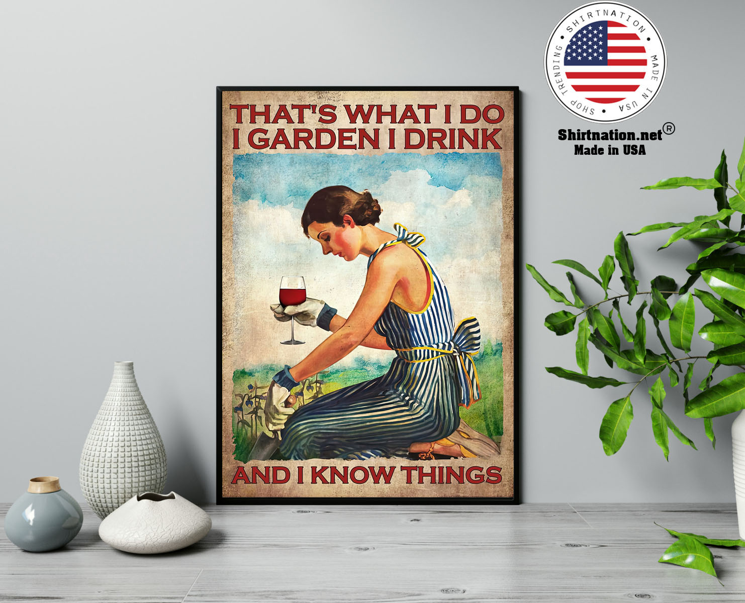 Wine Thats what I do I garden I drink and I know things poster 13