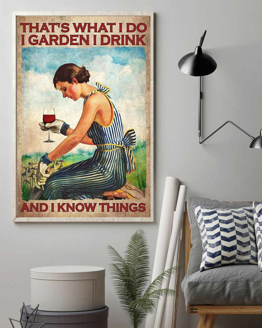 Wine Thats what I do I garden I drink and I know things poster1