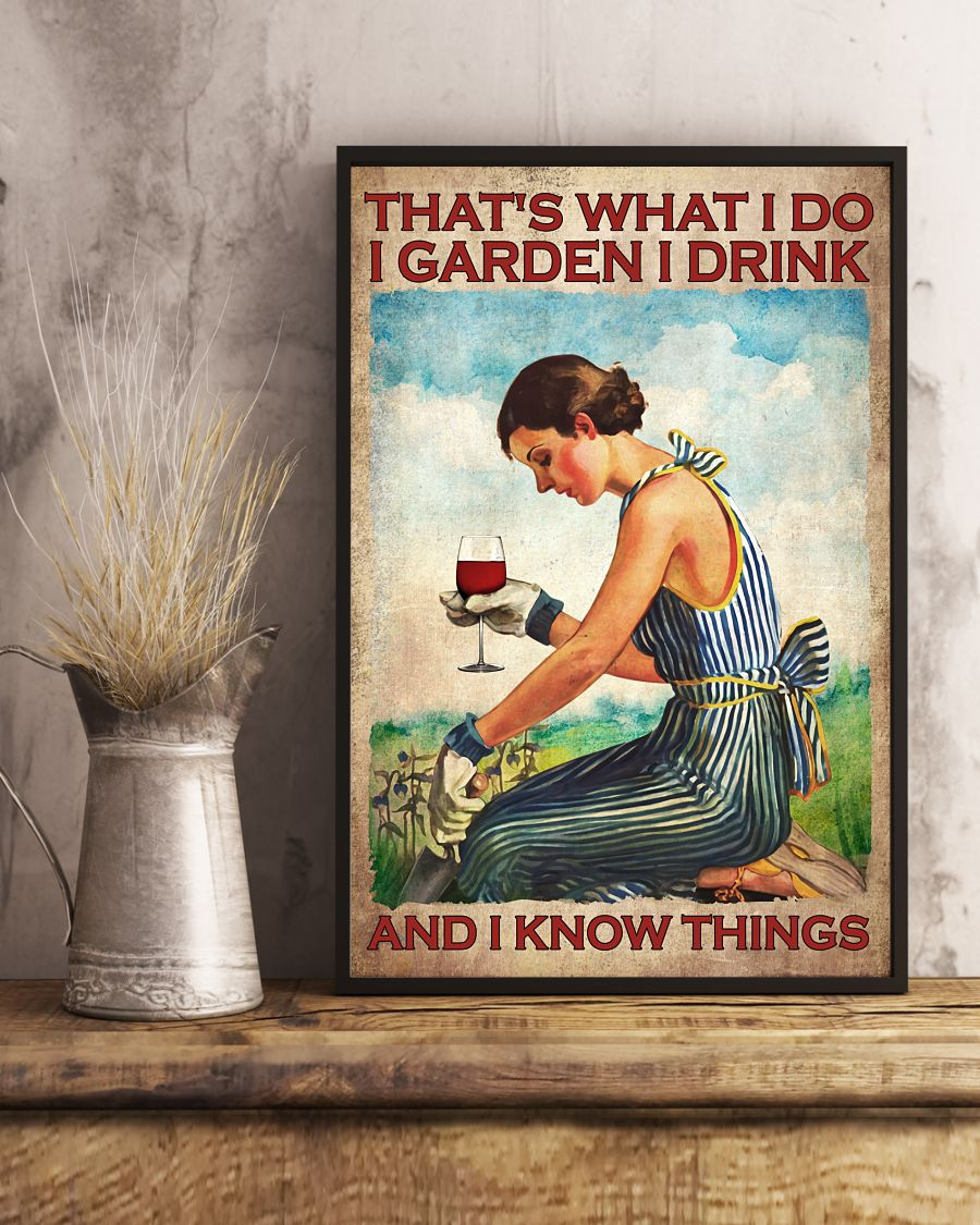 Wine Thats what I do I garden I drink and I know things poster2