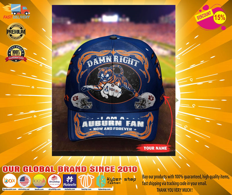 Auti Damn right I am a Auburn fan now and forever custom cap3