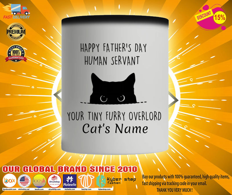 Cat Happy fathers day human servant your tiny furry overload custom name mug2