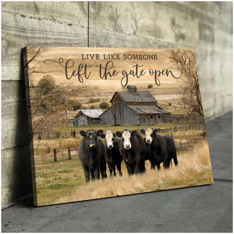 Cow Live Like Someone Left The Gate Open canvas4