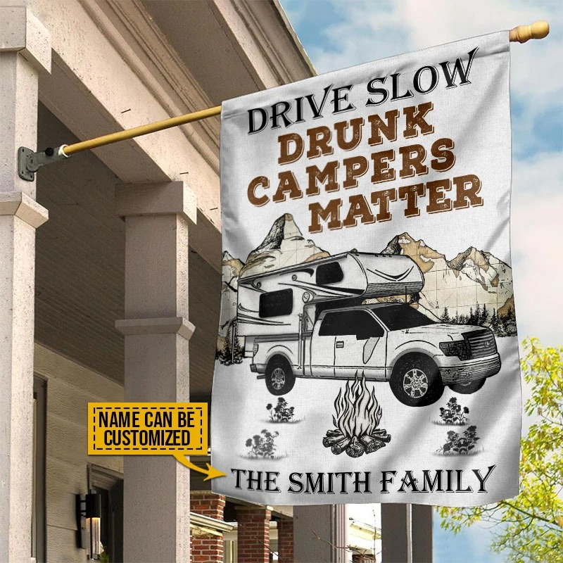Drive slow drunk campers camping truck matter custom name flag4