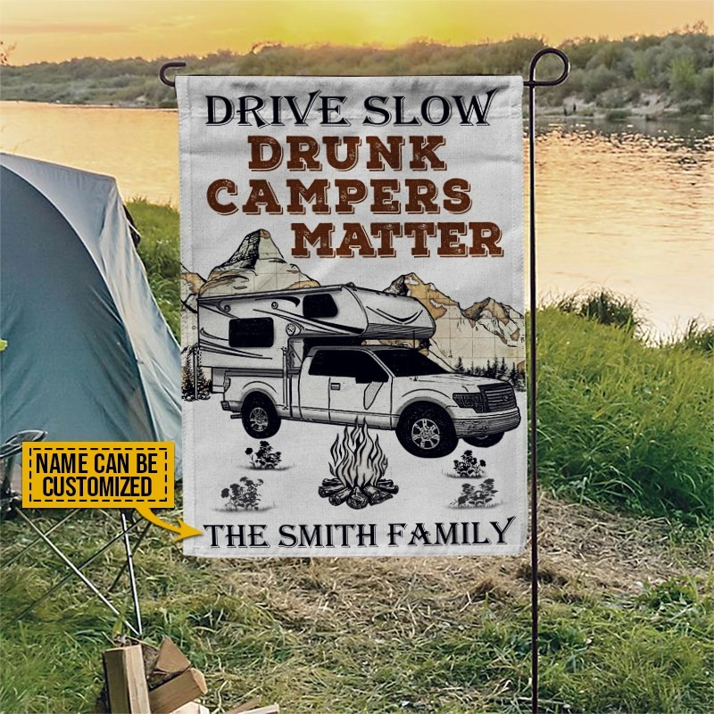 Drive slow drunk campers camping truck matter custom name flag3