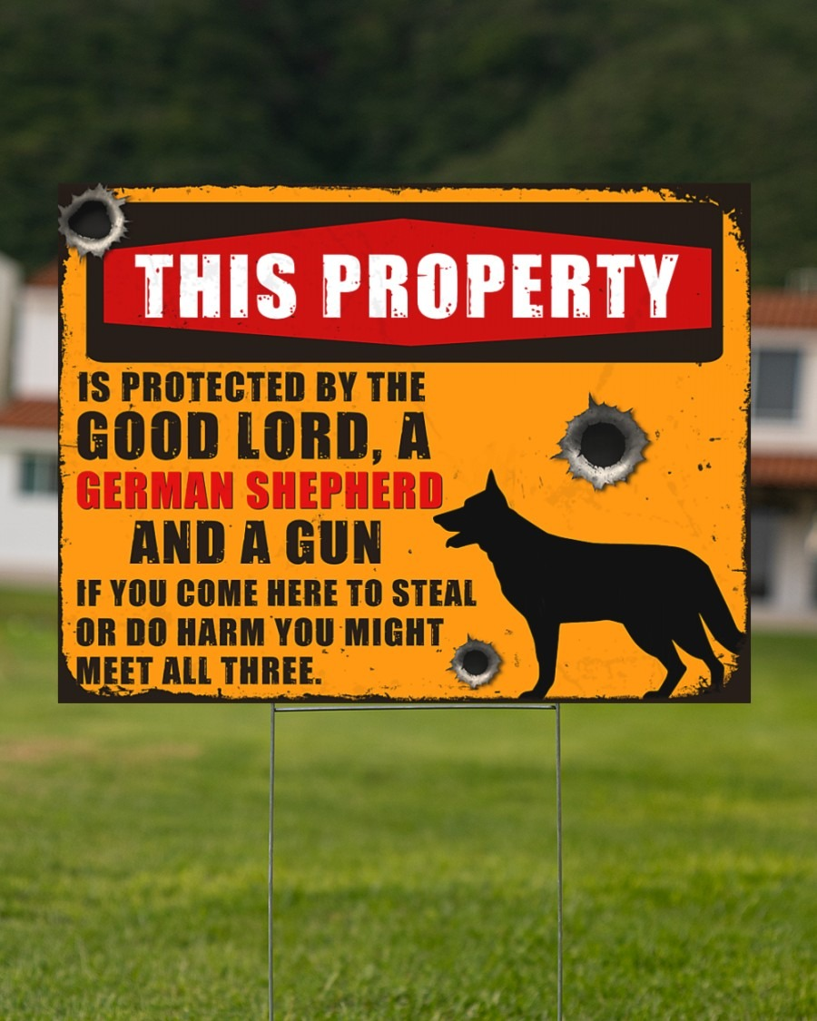 German Shepherd this property by the good lord yard signs4