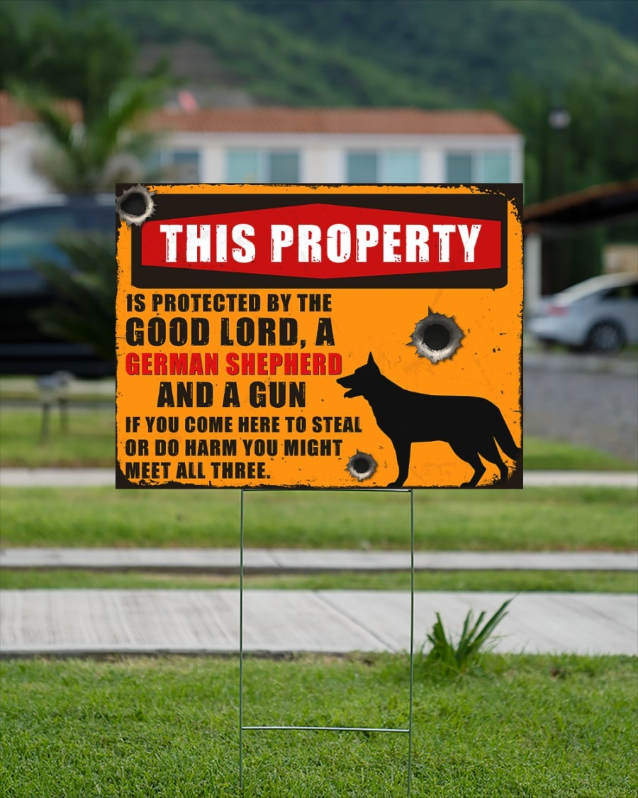 German Shepherd this property is protected by the good lord yard sign3