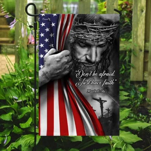 Jesus Dont be afraid just have faith American flag4
