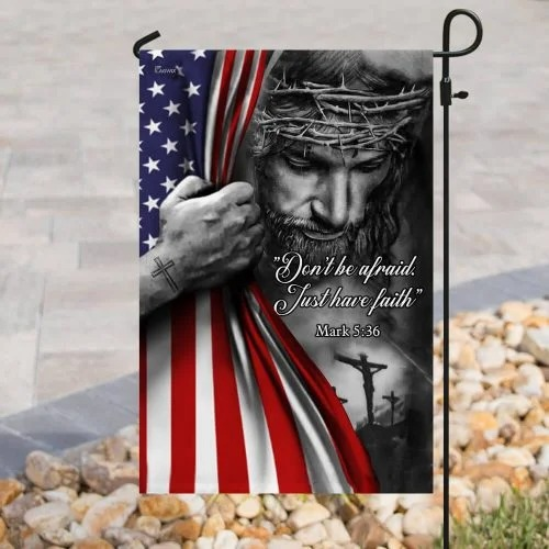 Jesus Dont be afraid just have faith American flag3