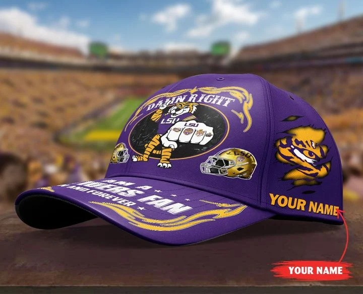 LSTI Damn right I am a LSU Tigers fan now and forever custom cap4