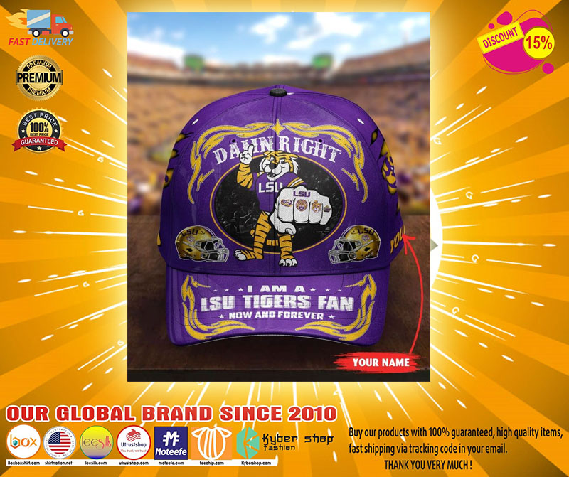 LSTI Damn right I am a LSU Tigers fan now and forever custom cap3