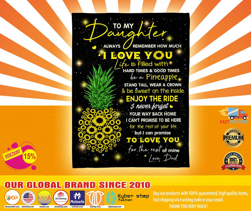 Pineapple To my daughter always remember How much I love you blanket4