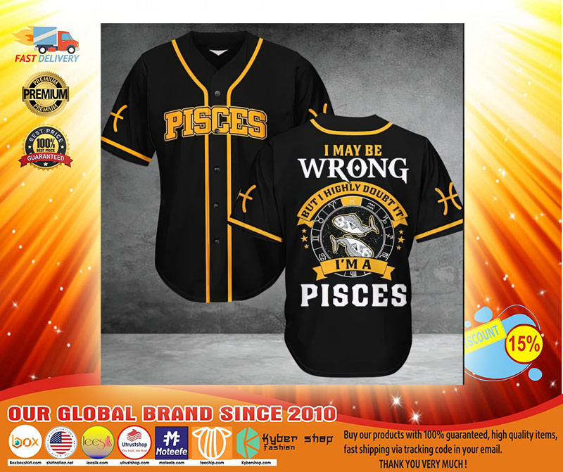 Pisces I may be wrong but I highly doubt it Baseball Jersey3