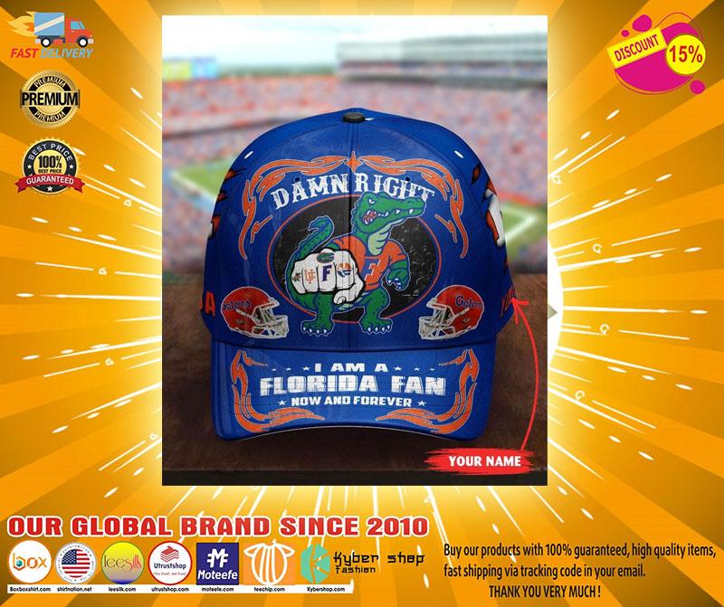 PLGA Damn right I am a Florida fan now and forever custom cap3