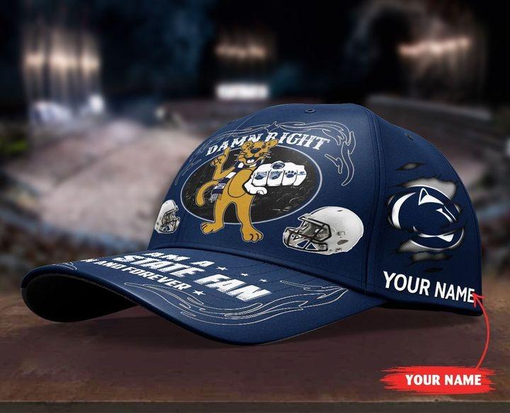 PSNL Damn right I am a Penn State fan now and forever custom cap4