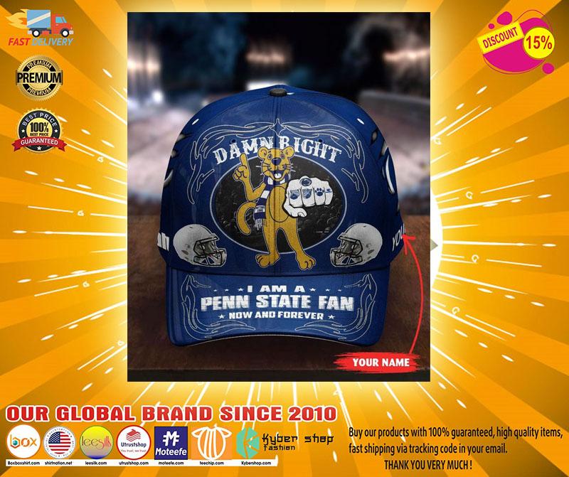 PSNL Damn right I am a Penn State fan now and forever custom cap3
